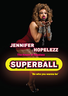 SUPERBALL Draghouse Showdown 2015 - Jennifer The House of Hopelezz