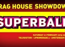 SUPERBALL Draghouse Showdown 2015 STICKY